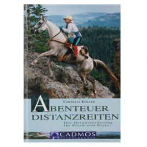 Abenteuer Distanzreiten von Cornelia Koller